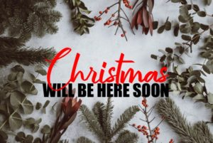 Christmas Will Be Here Soon