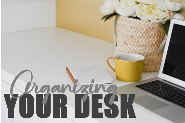 Organizing Your Work Desk