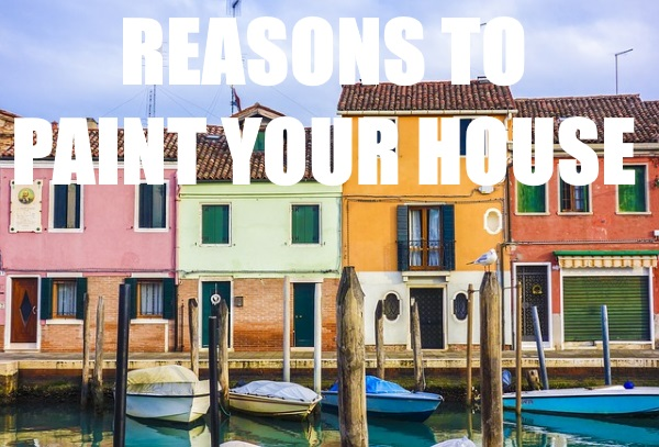 5 Reasons to Paint Your Home