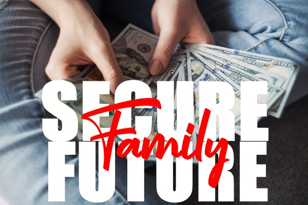 Secure Your Family's Financial Future