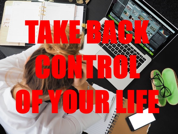 Take Back Control In Your Life