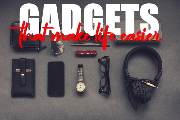 Gadgets To Make Life Easier