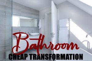 Cheap Ways to Transform a Bathroom