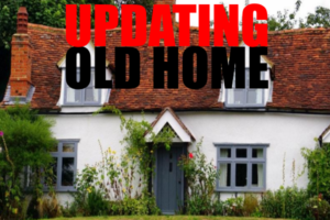 updating old home