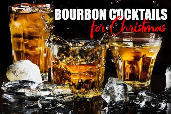 Bourbon Cocktails For Christmas