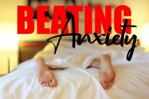 Beating Your Anxiety