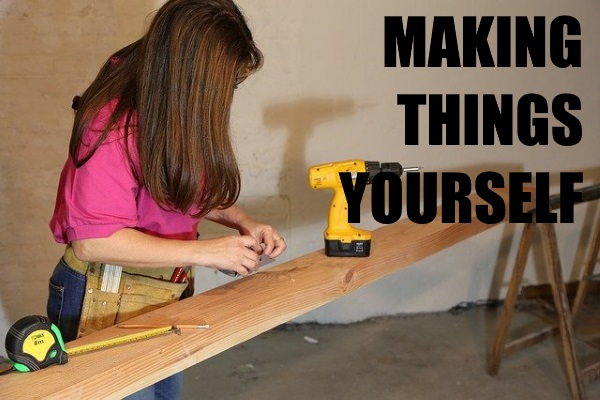 Making Things Yourself