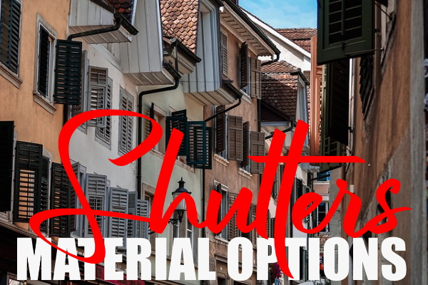 Material Options for Shutters