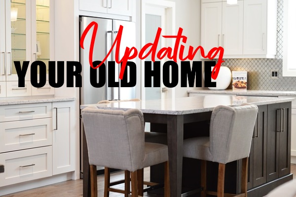 Updating Your Old Home
