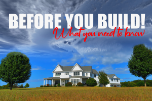 Know Before Building a House