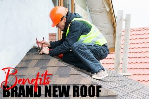 Benefits Of Installing A Brand New Roof