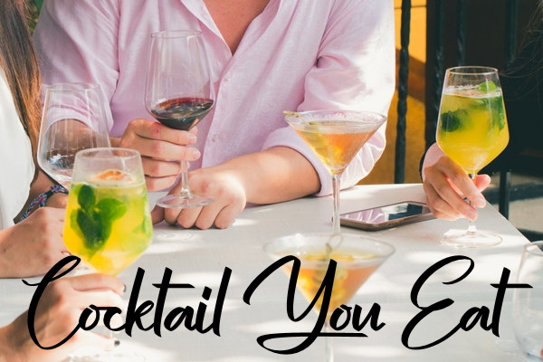 Cocktail You Eat