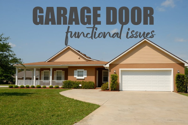 Experiencing Functional Issues With Your Garage Door