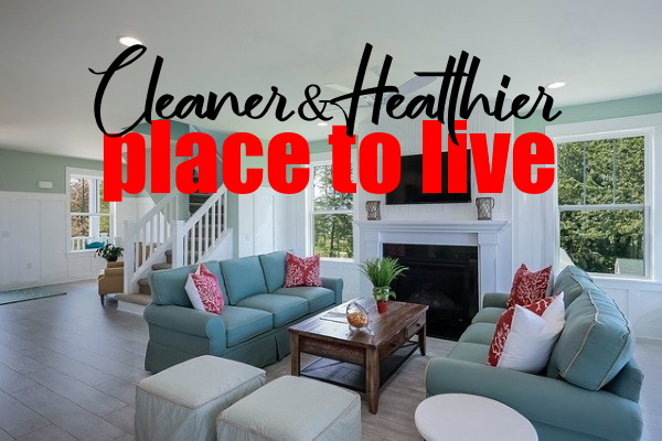 Cleaner & Healthier Place To Live