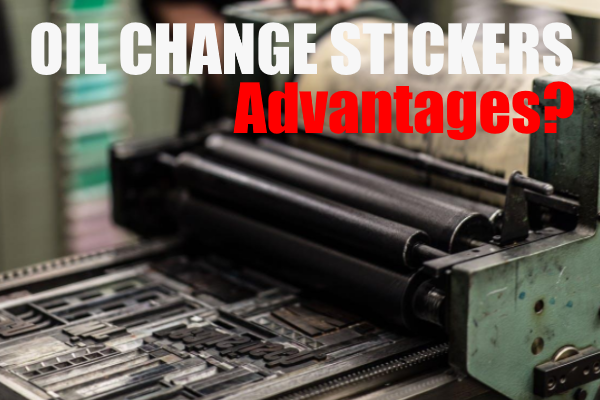 Benefits of Oil Change Stickers