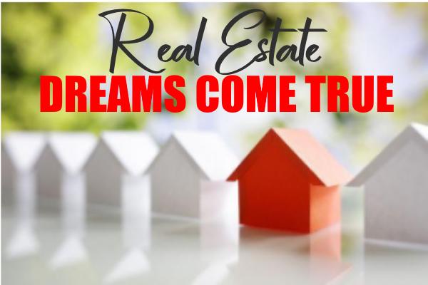 Real Estate Dreams a Reality