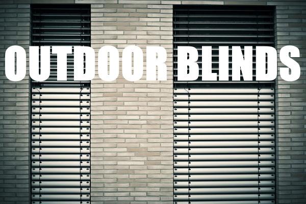 Choosing Outdoor Blinds