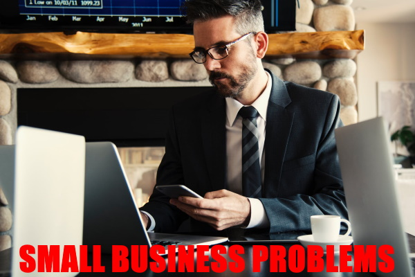 SMALL BUSINESS FINANCING PROBLEMS