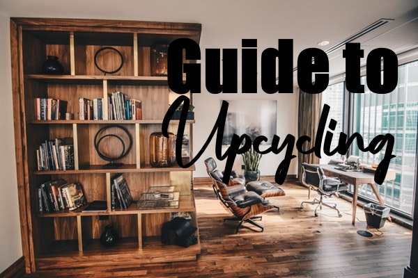 Guide to Upcycling