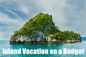 Island Vacation on a Budget