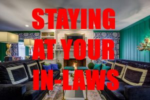 Staying At Your In-Laws