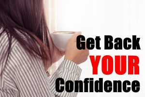 Get Back Your Confidence