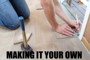 MAKING IT YOUR OWN