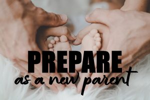 Vital Components To Prepare As A New Parent