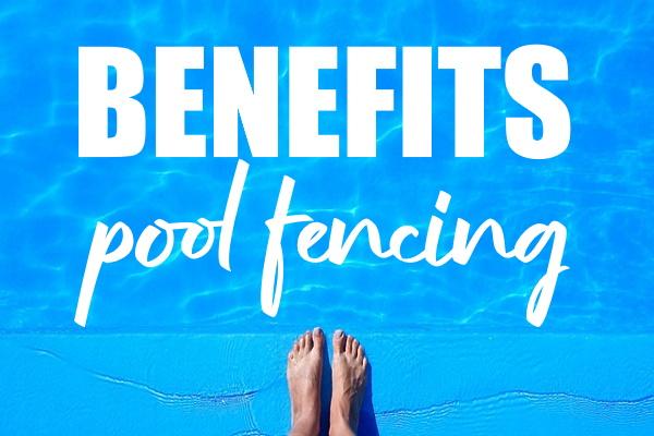 Major Benefits of Pool Fencing