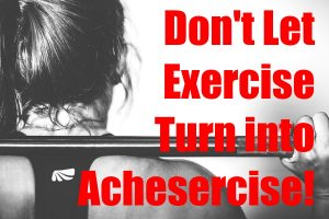 Exercise Turn Into Achesercise