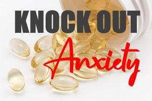 Knocking out Anxiety