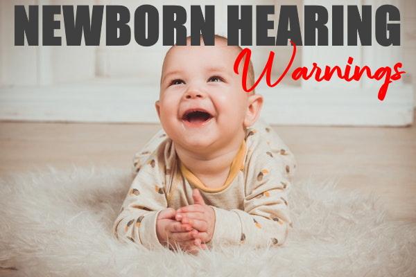 Newborn Hearing Warnings