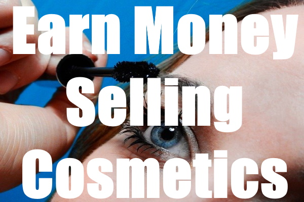Earn Money From Selling Cosmetics