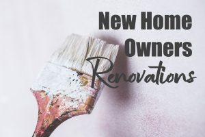 Renovations for New Homeowners