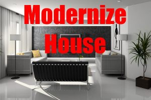 MODERNIZE YOUR HOUSE