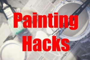 Painting Hacks That Will Make Your Life A Thousand Times Better