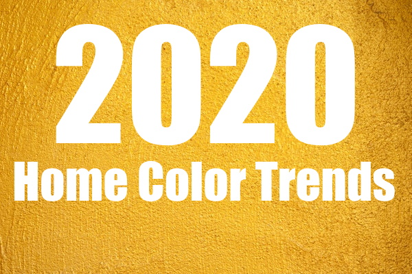 2020 Home Color Trends