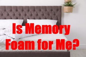 5 Ways To Know If Memory Foam Is The Best Choice For You