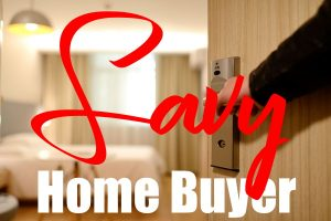 SAVVY HOMEBUYER