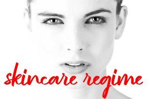Perfect Skincare Regime