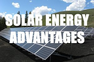 Advantages to Solar Energy
