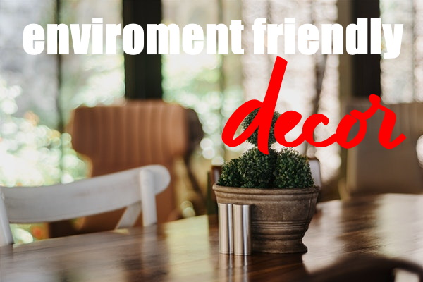 Environmental-Friendly DIY
