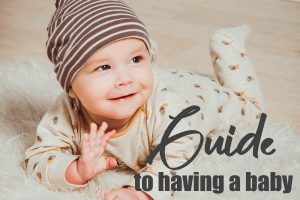 Guide To Having A Baby
