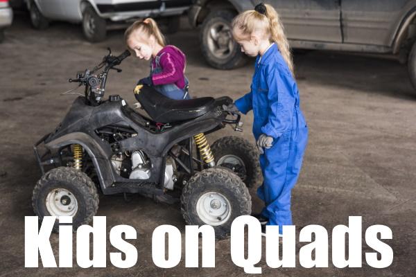 Getting Kids On Quads