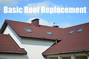 Basics of Roofing Replacement