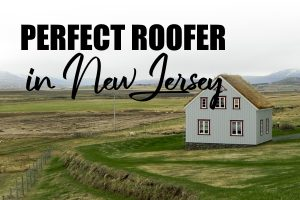 Perfect Roofer In New Jersey