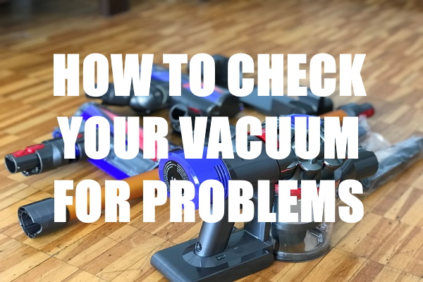 Check Vacuum Cleaner Problems