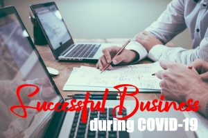 Business Successfully Despite COVID-19