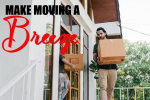 MAKE MOVING A BREEZE