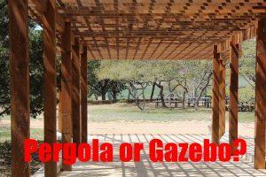 Pergola or Gazebo